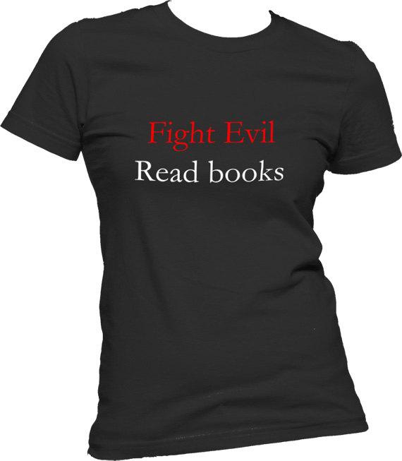 fight evil read books tshirt