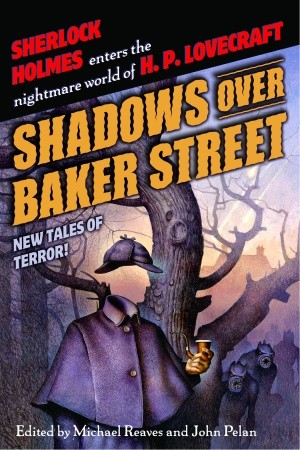 shadows over baker street Michael Reaves John Pelan