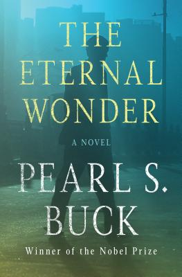 The Eternal Wonder by Pearl S. Buck