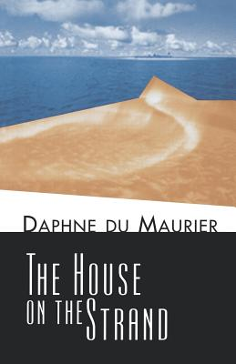 House on the Strand by Daphne Du Maurier