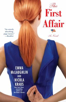 The First Affair by Emma McLaughlin & Nicola Kraus