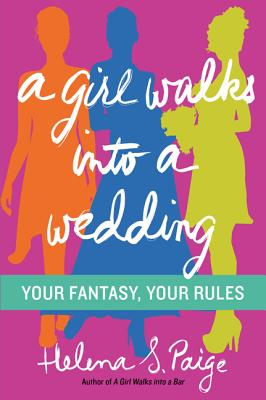 A Girl Walks Into a Wedding by Helena S. Paige