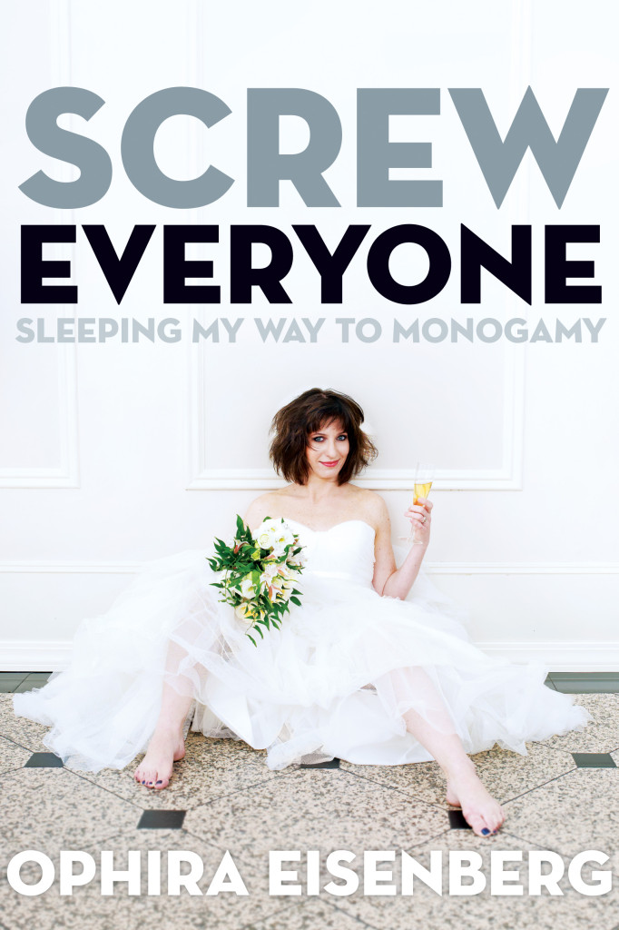 Screw Everyone by Ophira Eisenberg