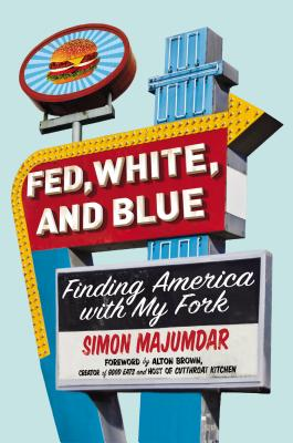 Fed, White, and Blue by Simon Majumdar