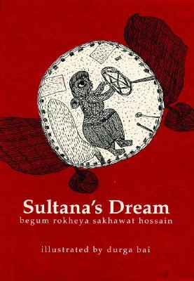 Sultana's Dream by Rokheya Shekawat Hossein