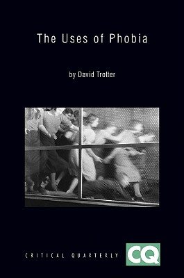 The Uses of Phobia by David Trotter