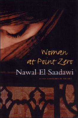 Woman at Point Zero by Nawal El Saadawi