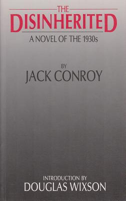 The Disinherited by Jack Conroy