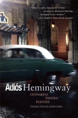Adios Hemingway by Leonardo Padura Fuentes