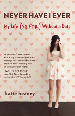 Never Have I Ever by Katie Heaney