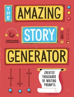 The Amazing Story Generator by Jay Sacher