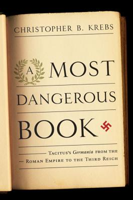 A Most Dangerous Book by Christopher B. Krebs