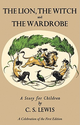 The Lion, the Witch and the Wardrobe (Chronicles of Narnia) by C. S. Lewis