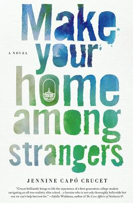 Make Your Home Among Strangers by Jennine Capo Crucet
