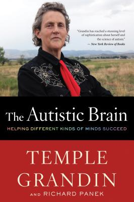 The Autistic Brain by Temple Grandin & Richard Panek