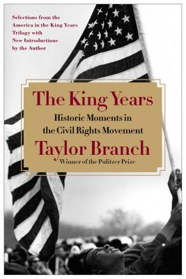 The King Years by Taylor Branch