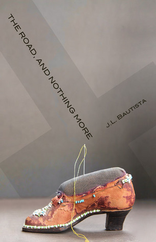 The Road and Nothing More by J.L. Bautista