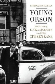 Young Orson by Patrick McGilligan