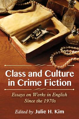 Class and Culture in Crime Fiction by Julie H. Kim