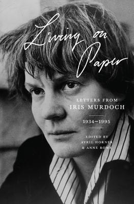 Living on Paper by Iris Murdoch