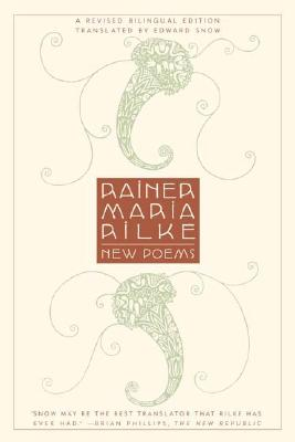 New Poems by Rainer Maria Rilke