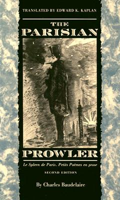 The Parisian Prowler, 2nd Ed. by Charles P. Baudelaire