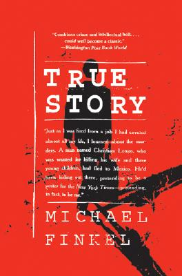 True Story by Michael Finkel