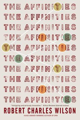 The Affinities by Robert Charles Wilson