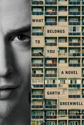 What Belongs to You by Garth Greenwell