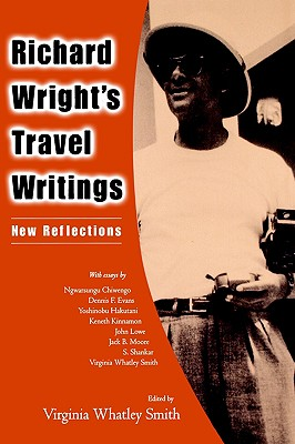 Richard Wright's Travel Writings by Virginia Whatley Smith