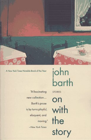 On with the Story by John Barth