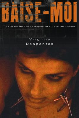 Baise-Moi by Virginie Despentes