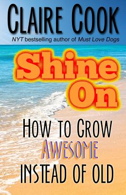 Shine on by Claire Cook