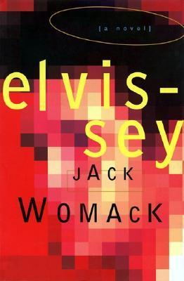 Elvissey by Jack Womack