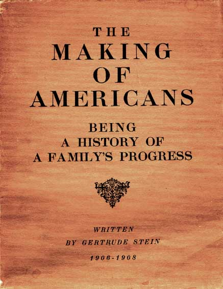 Making of Americans by Gertrude Stein