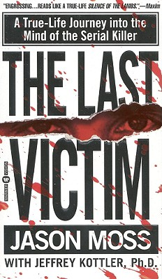 The Last Victim by Jason Moss & Jeffrey Kottler