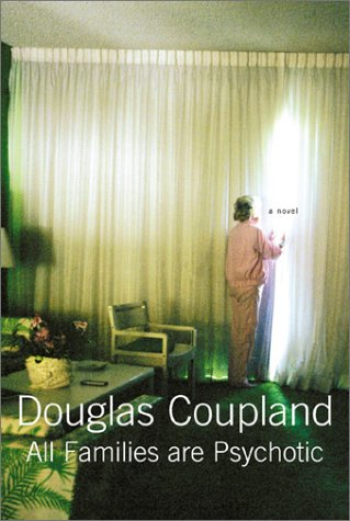All Families Are Psychotic: A Novel by Douglas Coupland