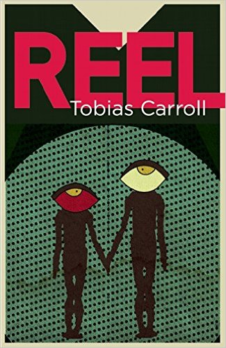 Reel by Tobias Carroll
