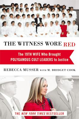 The Witness Wore Red by Rebecca Musser & M. Bridget Cook