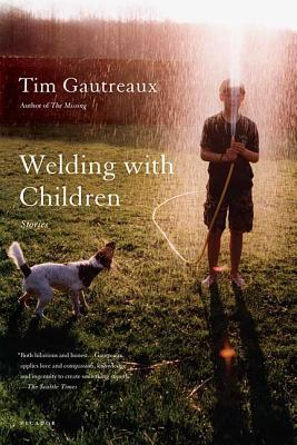 Welding with Children by Tim Gautreaux