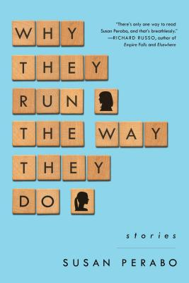 Why They Run the Way They Do by Susan Perabo