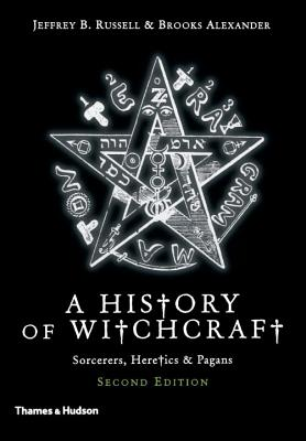 A History of Witchcraft by Jeffrey B. Russell & Brooks Alexander