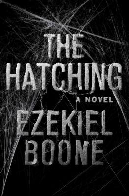 The Hatching by Ezekiel Boone