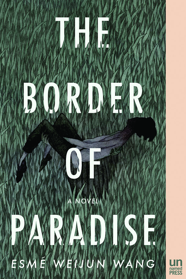 The Border of Paradise by Esmé Weijun Wang