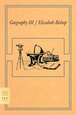 Geography III by Elizabeth Bishop