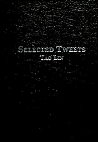 Selected Tweets by Mira Gonzalez & Tao Lin