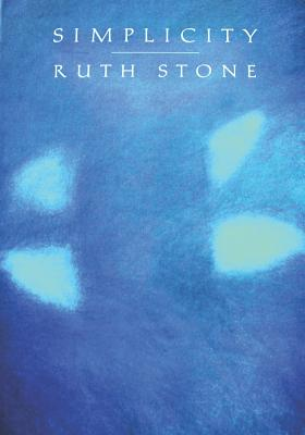 Simplicity by Ruth Stone