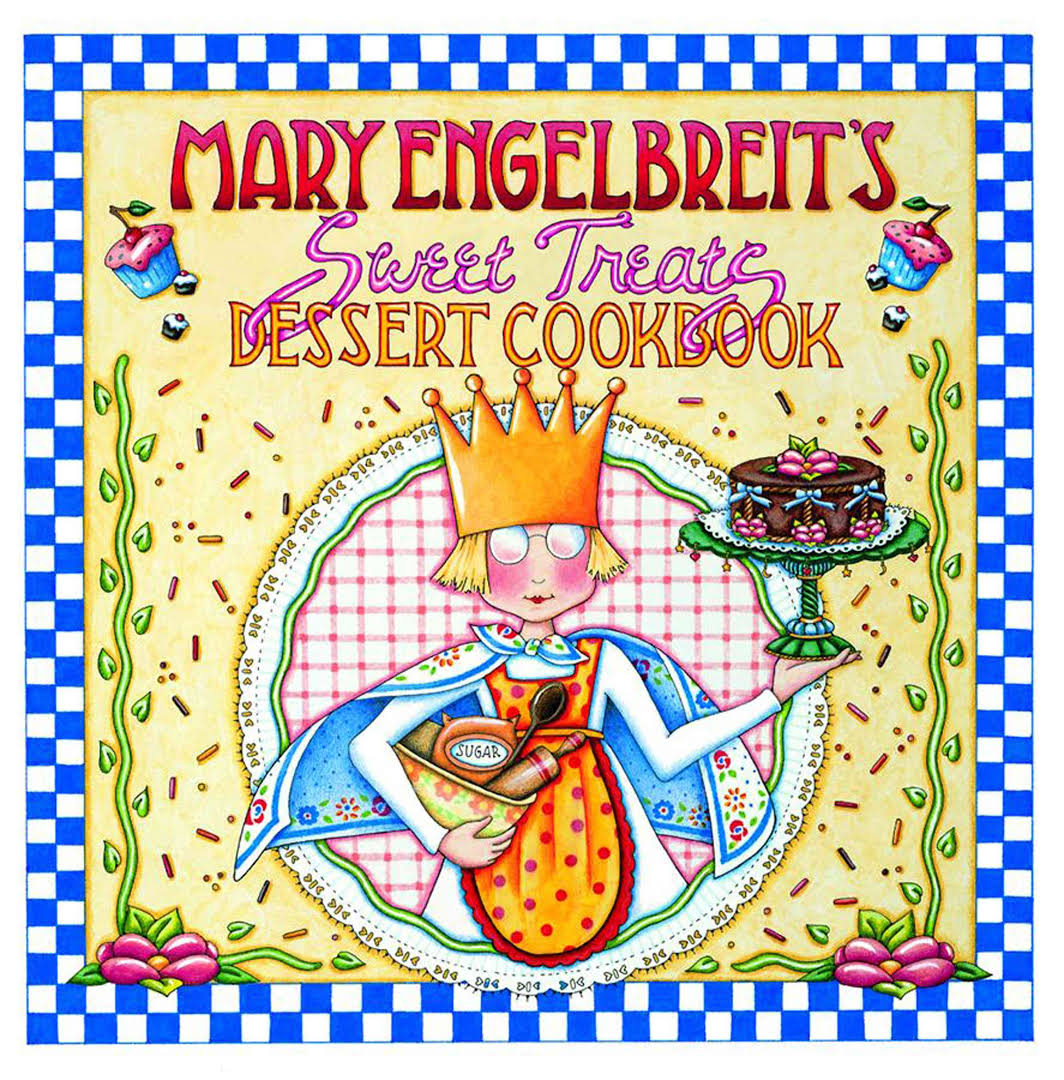 The cover of the book Mary Engelbreit's Sweet Treats Dessert Cookbook