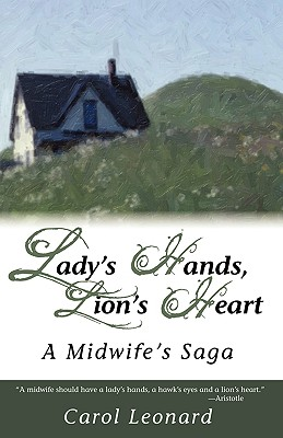 Lady's Hands, Lion's Heart by Carol Leonard