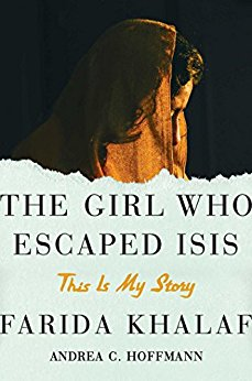 The Girl Who Escaped ISIS: This Is My Story by Farida Khalaf